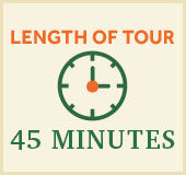 Length of Tour - 45 minutes